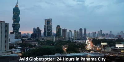 Avid Globetrotter: 24 Hours in Panama City